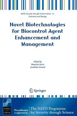 Novel Biotechnologies for Biocontrol Agent Enhancement and Management - Nato Security through Science Series A: (Paperback)