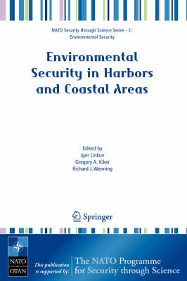 Environmental Security in Harbors and Coastal Areas: Management Using Comparative Risk Assessment and Multi-Criteria Decision Analysis - Nato Security through Science Series C: (Hardback)