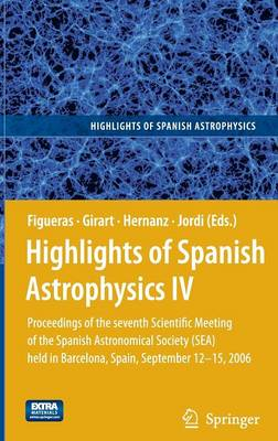 Highlights of Spanish Astrophysics IV: Proceedings of the Seventh Scientific Meeting of the Spanish Astronomical Society (SEA) held in Barcelona, Spain, September 12-15, 2006