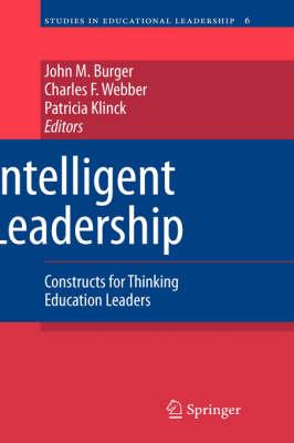 Intelligent Leadership: Constructs for Thinking Education Leaders - Studies in Educational Leadership 6 (Hardback)