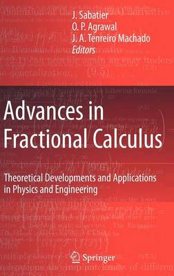 Advances in Fractional Calculus: Theoretical Developments and Applications in Physics and Engineering (Hardback)