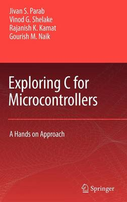 Exploring C for Microcontrollers: A Hands on Approach (Hardback)