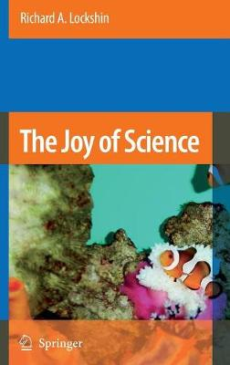 The Joy of Science: An Examination of How Scientists Ask and Answer Questions Using the Story of Evolution as a Paradigm (Hardback)