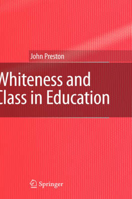 Whiteness and Class in Education (Hardback)