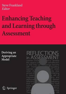 Enhancing Teaching and Learning through Assessment: Deriving an Appropriate Model (Hardback)