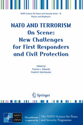 NATO And Terrorism: On Scene: New Challenges for First Responders and Civil Protection - NATO Science for Peace and Security Series B: Physics and Biophysics (Hardback)