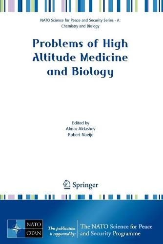 Problems of High Altitude Medicine and Biology - NATO Science for Peace and Security Series A: Chemistry and Biology (Paperback)