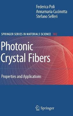 Photonic Crystal Fibers: Properties and Applications - Springer Series in Materials Science 102 (Hardback)