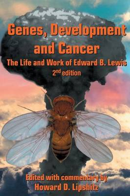 Genes, Development and Cancer: The Life and Work of Edward B. Lewis (Paperback)