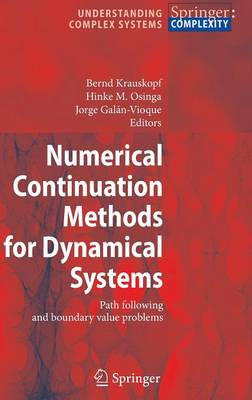 Numerical Continuation Methods for Dynamical Systems: Path following and boundary value problems - Understanding Complex Systems (Hardback)