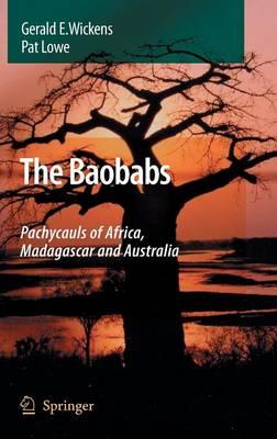 The Baobabs: Pachycauls of Africa, Madagascar and Australia (Hardback)