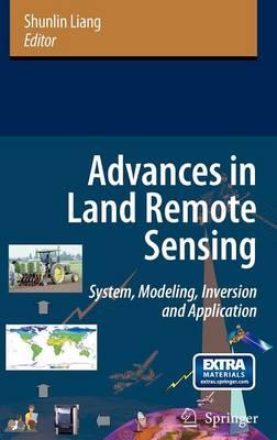 Advances in Land Remote Sensing: System, Modeling, Inversion and Application (Hardback)