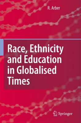 Race, Ethnicity and Education in Globalised Times (Hardback)