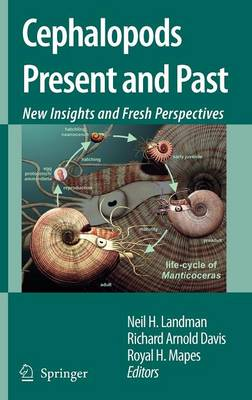 Cephalopods Present and Past: New Insights and Fresh Perspectives (Hardback)