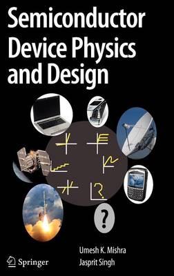 Semiconductor Device Physics and Design (Hardback)