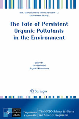 The Fate of Persistent Organic Pollutants in the Environment - NATO Science for Peace and Security Series C: Environmental Security (Hardback)