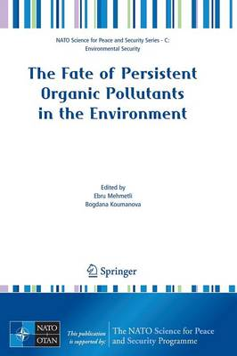 The Fate of Persistent Organic Pollutants in the Environment - NATO Science for Peace and Security Series C: Environmental Security (Paperback)