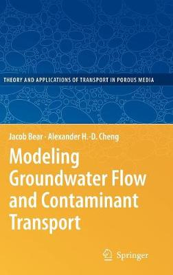 Modeling Groundwater Flow and Contaminant Transport - Theory and Applications of Transport in Porous Media 23 (Hardback)