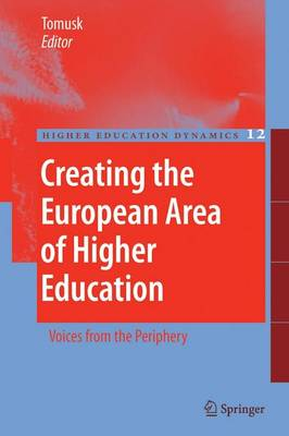 Creating the European Area of Higher Education: Voices from the Periphery - Higher Education Dynamics 12 (Paperback)