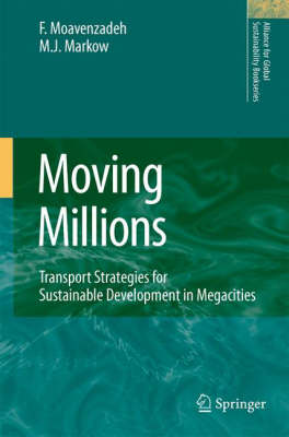 Moving Millions: Transport Strategies for Sustainable Development in Megacities - Alliance for Global Sustainability Bookseries 14 (Hardback)
