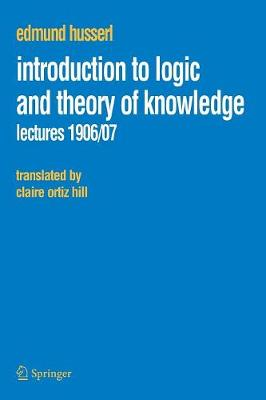 Introduction to Logic and Theory of Knowledge - Husserliana: Edmund Husserl - Collected Works v. 13 (Paperback)