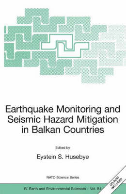 Earthquake Monitoring and Seismic Hazard Mitigation in Balkan Countries - NATO Science Series IV 81