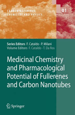Medicinal Chemistry and Pharmacological Potential of Fullerenes and Carbon Nanotubes - Carbon Materials: Chemistry and Physics 1 (Hardback)