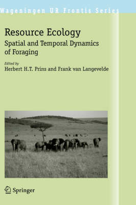 Resource Ecology: Spatial and Temporal Dynamics of Foraging - Wageningen UR Frontis Series 23 (Hardback)