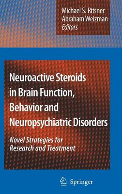 Neuroactive Steroids in Brain Function, Behavior and Neuropsychiatric Disorders: Novel Strategies for Research and Treatment (Hardback)