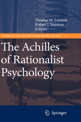 The Achilles of Rationalist Psychology - Studies in the History of Philosophy of Mind 7 (Hardback)