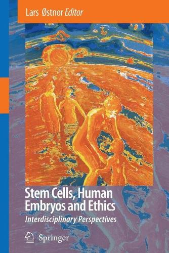 Stem Cells, Human Embryos and Ethics: Interdisciplinary Perspectives (Paperback)