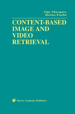 Content-Based Image and Video Retrieval - Multimedia Systems and Applications 21 (Hardback)