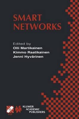 Smart Networks: IFIP TC6 / WG6.7 Seventh International Conference on Intelligence in Networks (SmartNet 2002) April 8-10, 2002, Saariselka, Lapland, Finland - IFIP Advances in Information and Communication Technology 84 (Hardback)