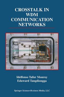 Crosstalk in WDM Communication Networks - The Springer International Series in Engineering and Computer Science 678 (Hardback)