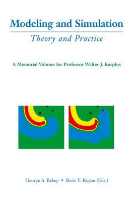 Modeling and Simulation: Theory and Practice: A Memorial Volume for Professor Walter J. Karplus (1927-2001) (Hardback)