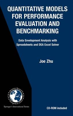 Quantitative Models for Performance Evaluation and Benchmarking: Data Envelopment Analysis with Spreadsheets and DEA Excel Solver - International Series in Operations Research & Management Science v.51 (Hardback)