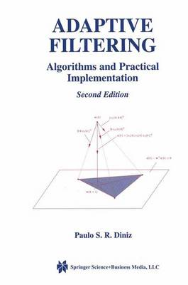 Adaptive Filtering: Algorithms and Practical Implementation - The Springer International Series in Engineering and Computer Science v.694 (Hardback)