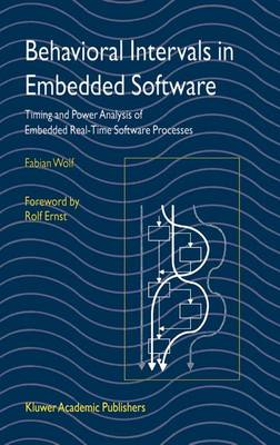 Behavioral Intervals in Embedded Software: Timing and Power Analysis of Embedded Real-Time Software Processes (Hardback)
