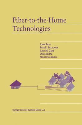 Fiber-to-the-Home Technologies (Hardback)