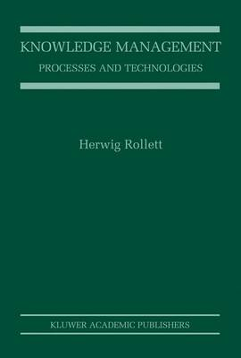 Knowledge Management: Processes and Technologies (Hardback)