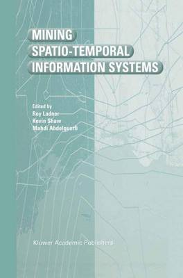 Mining Spatio-Temporal Information Systems - The Springer International Series in Engineering and Computer Science 699 (Hardback)