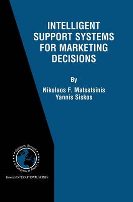 Intelligent Support Systems for Marketing Decisions - International Series in Operations Research & Management Science 54 (Hardback)