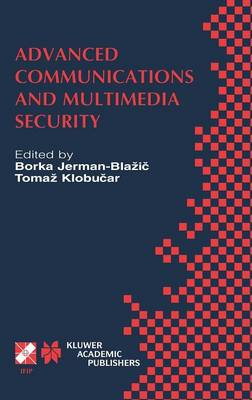 Advanced Communications and Multimedia Security: IFIP TC6 / TC11 Sixth Joint Working Conference on Communications and Multimedia Security September 26-27, 2002, Portoroz, Slovenia - IFIP Advances in Information and Communication Technology 100 (Hardback)