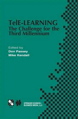 TelE-Learning: The Challenge for the Third Millennium - IFIP Advances in Information and Communication Technology 102 (Hardback)