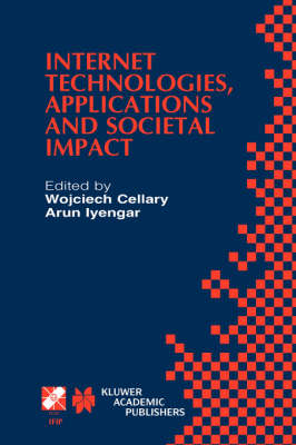 Internet Technologies, Applications and Societal Impact: IFIP TC6 / WG6.4 Workshop on Internet Technologies, Applications and Societal Impact (WITASI 2002) October 10-11, 2002, Wroclaw, Poland - IFIP Advances in Information and Communication Technology 104 (Hardback)