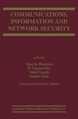 Communications, Information and Network Security - The Springer International Series in Engineering and Computer Science 712 (Hardback)