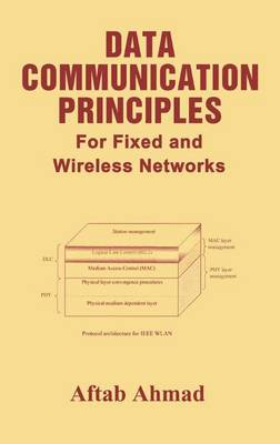 Data Communication Principles: For Fixed and Wireless Networks (Hardback)