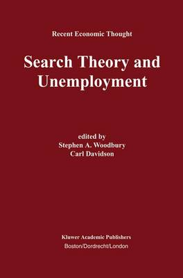 Search Theory and Unemployment - Recent Economic Thought 76 (Hardback)