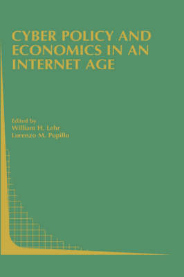 Cyber Policy and Economics in an Internet Age - Topics in Regulatory Economics and Policy v. 43 (Hardback)