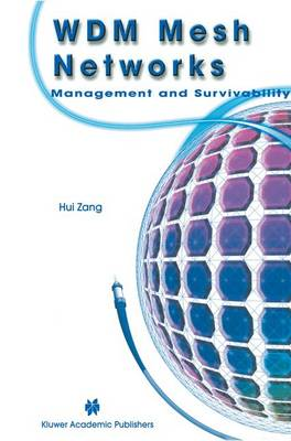 WDM Mesh Networks: Management and Survivability (Hardback)